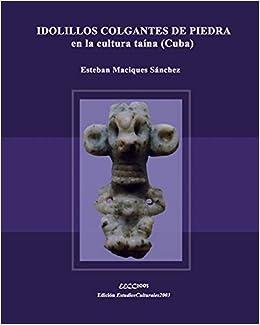 IDOLILLOS COLGANTES DE PIEDRA en la cultura taína (Cuba) (Museo Antropológico Montané - Tetralogía Homenaje)