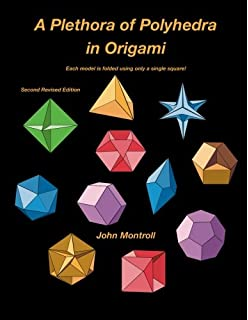 A Plethora Of Polyhedra In Origami Second Revised Edition