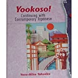 Yookoso! : Continuing with Contemporary Japanese, Tohasku, Yasuhiko, 0070136971