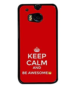 Fuson Designer Back Case Cover for HTC One M8 :: HTC M8 :: HTC One M8 Eye :: HTC One M8 Dual Sim :: HTC One M8s (Keep Calm Be Awesome)