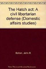 The Hatch act: A civil libertarian defense (Domestic affairs studies) Paperback