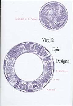 [Virgil's Epic Designs: Ekphrasis in the Aeneid] (By: Michael C. J. Putnam) [published: August, 1998]