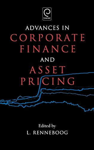Advances in Corporate Finance and Asset Pricing