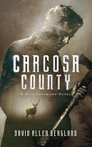 Carcosa County: A Milo Edgewood Weird Mystery (Carcosa County Chronicles Book 1)
