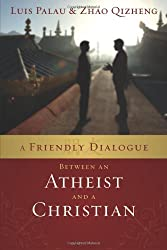 A Friendly Dialogue Between an Atheist and a Christian