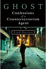 Ghost: Confessions of a Counterterrorism Agent Kindle Edition