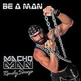 Be a Man By Macho Man Randy Savage (2003-10-07)
