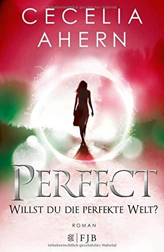 Perfect – Willst du die perfekte Welt?