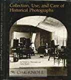 Collection, Use, and Care of Historical Photographs