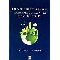 Sürdürülebilir Kentsel Planlama ve Tasarım: Dünya Örnekleri