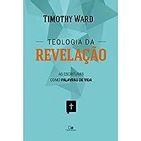Teologia da Revelação. As Escrituras Como Palavra Viva e Ativa de Deus