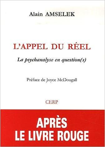 Livre téléchargeable gratuitement L'appel du réel : La psychanalyse en question(s) PDF RTF by Alain Amselek