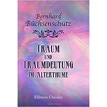 Traum und Traumdeutung im Alterthume (German Edition)