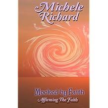 Mocked by Faith: Affirming the Faith (Mocked Series) (Volume 4)