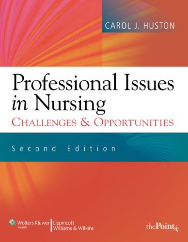 Download By Carol Jorgensen Huston - Professional Issues in Nursing: Challenges and Opportunities (2nd Revised edition) (5.2.2009) ebook