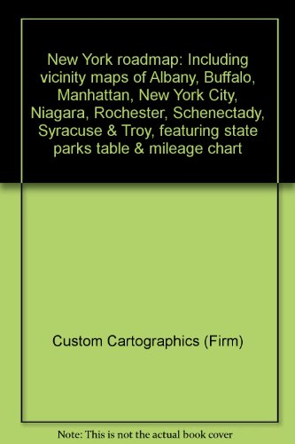 New York roadmap: Including vicinity maps of Albany, Buffalo, Manhattan, New York City, Niagara, Rochester, Schenectady, Syracuse & Troy, featuring state parks table & mileage chart