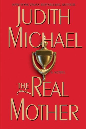 The Real Mother by Judith Michael