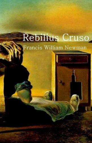 Rebilius Cruso: Robinson Crusoe, in Latin, a book to lighten tedium to a learner