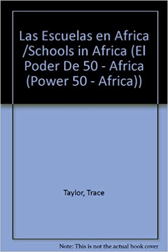 Pdf de livres téléchargement gratuit Las Escuelas en Africa /Schools in Africa (El Poder De 50 - Africa (Power 50 - Africa)) (Spanish Edition) 1615416846 iBook