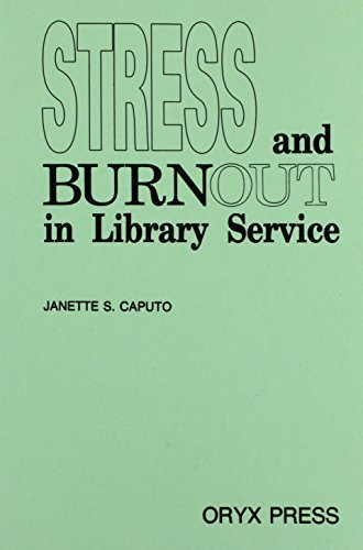 Stress and Burnout in Library Service by Janette S. Caputo - 10 Mall Greenwood