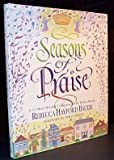 Seasons of Praise, Rebecca H. Bauer, 1564765822