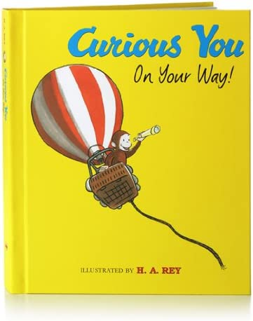 Curious George Curious You On Your Way!