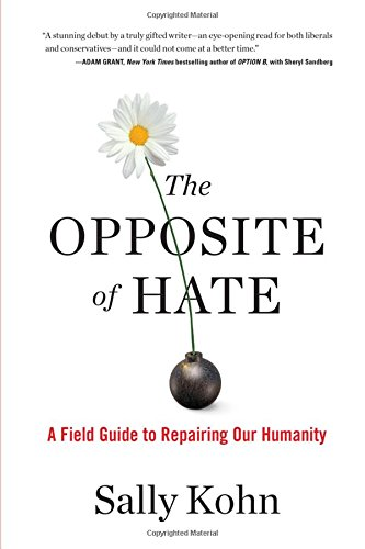 The Opposite of Hate: A Field Guide to Repairing Our Humanity cover