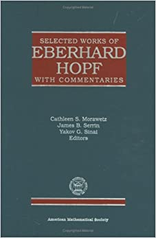 Selected Works of Eberhard Hopf with Commentaries (Collected Works)