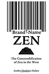 Brand-Name Zen: The Commodification of Zen in the West Paperback