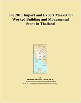 The 2013 Import and Export Market for Worked Building and Monumental Stone in Thailand