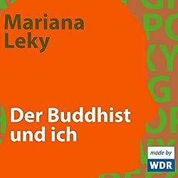 Der Buddhist und ich