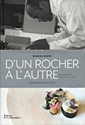D'un rocher à l'autre : itinéraire d'un chef : Textes et recettes de Marcel Ravin