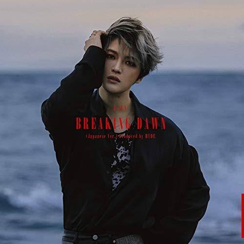 [2021년 3월 31일 발매 예정] 재중 - BREAKING DAWN (Japanese Ver.) Produced by HYDE (통상반) (메가 자케 포함)