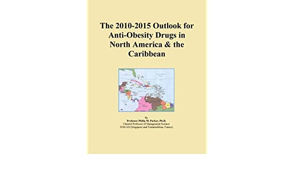 The 2010-2015 Outlook for Anti-Obesity Drugs in North ...