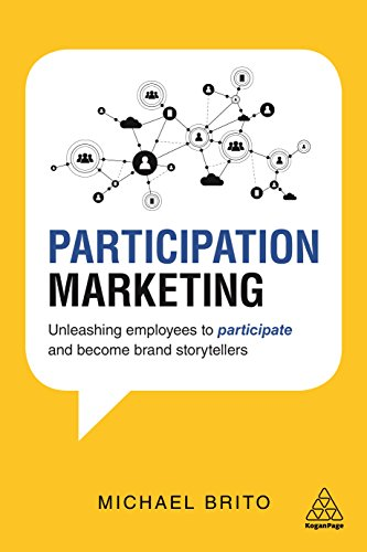 Participation Marketing: Unleashing Employees to Participate and Become Brand Storytellers