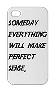 someday everything will make perfect sense. Iphone 5-5s plastic case