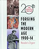 Forging the Modern Age, 1900-14, Reader's Digest Editors, 0762102861