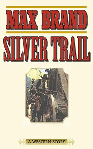Silver Trail Western Max Brand ebook