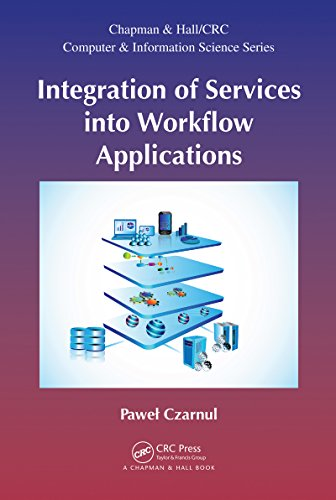 Download Integration of Services into Workflow Applications (Chapman & Hall/CRC Computer and Information Science Series) Pdf
