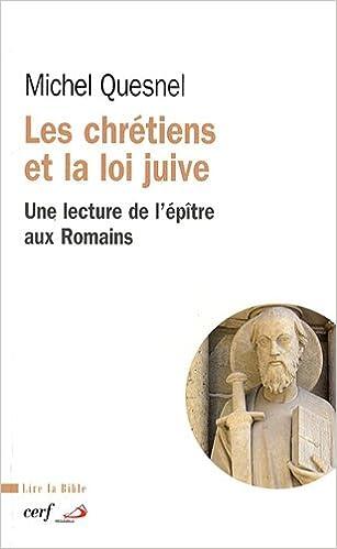 Livre gratuits en ligne Les chrétiens et la loi juive : Une lecture de l'épître aux Romains pdf epub