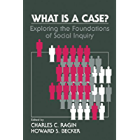 What Is a Case?: Exploring the Foundations of Social Inquiry