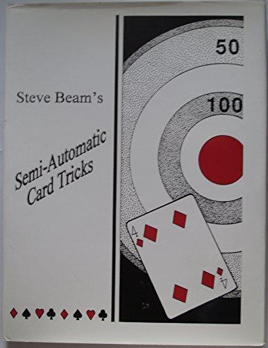 Steve Beam's semi-automatic card tricks