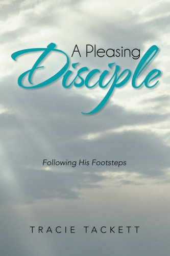 A Pleasing Disciple: Following His Footsteps