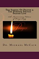 Prayerology: The School Of Prayer & The Purpose Driven Prayer Life: