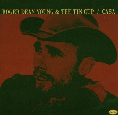 Casa by Dean Roger Young & The Tin Cup (2006-02-21)