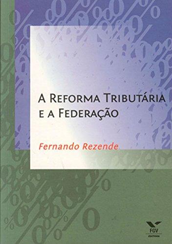 A Reforma tributária e a federação