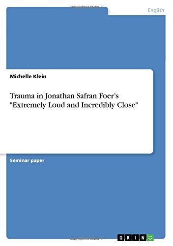 Trauma in Jonathan Safran Foer's Extremely Loud and Incredibly Close
