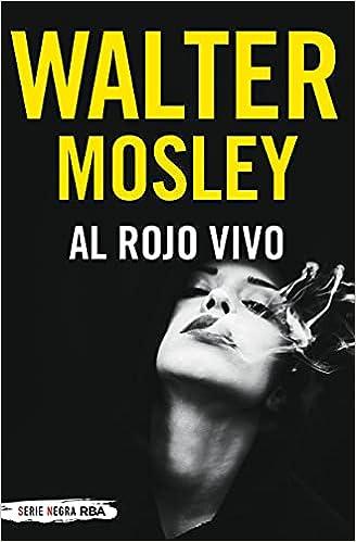 Al rojo vivo de Walter Mosley