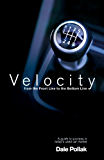 Velocity: From the Front Line to the Bottom Line