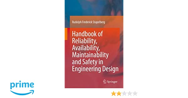 Handbook of reliability availability maintainability and safety in handbook of reliability availability maintainability and safety in engineering design rudolph frederick stapelberg 9781848001749 amazon books fandeluxe Image collections